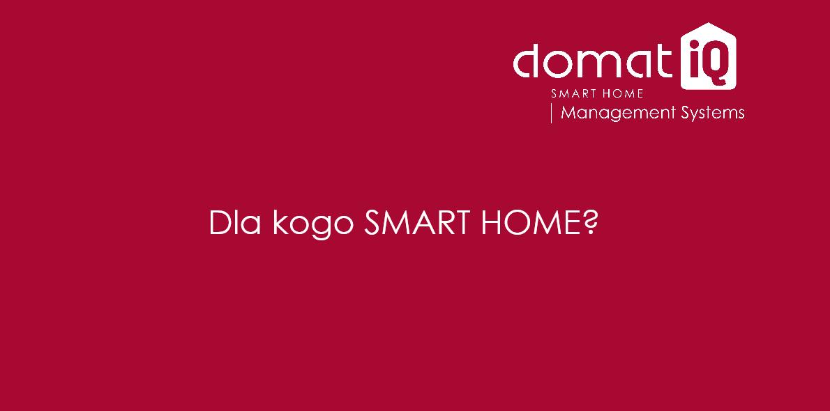 Dla kogo SMART HOME?