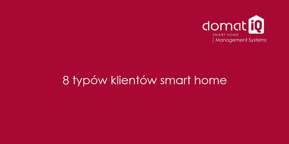 8 typów klientów smart home